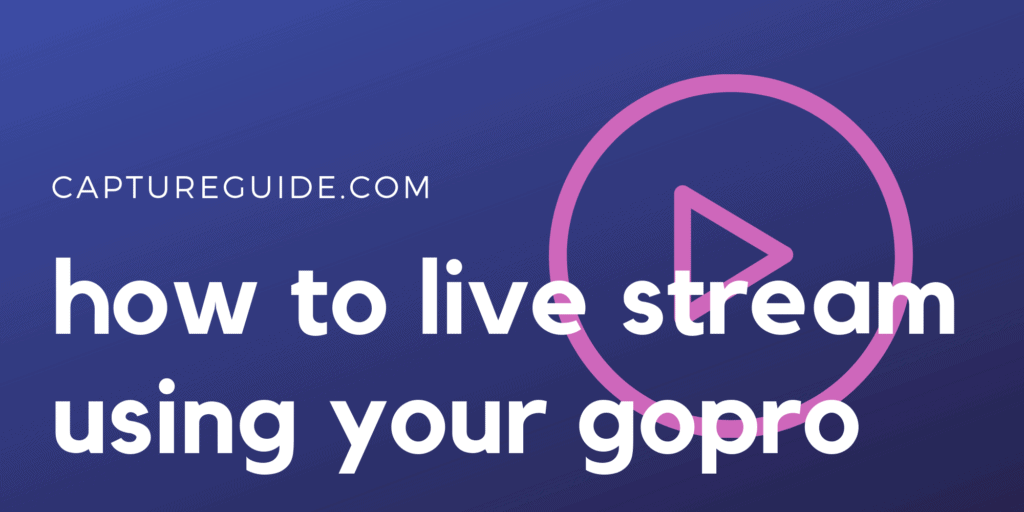 Featured Image For GoPro live streaming article