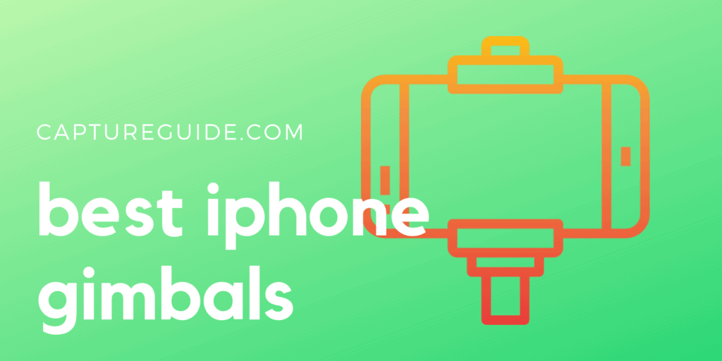 featured image for best gimbal for iphone buyer's guide